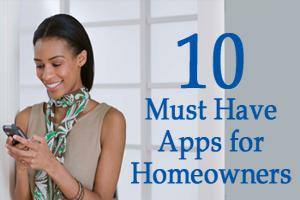 Top 10 Must Have Apps for Homeowners