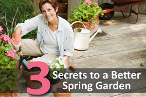 3 Secrets to a Better Spring Garden