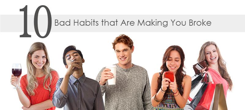 """It'll Cost Ya!"" 10 Bad Habits that Can Break the Bank"