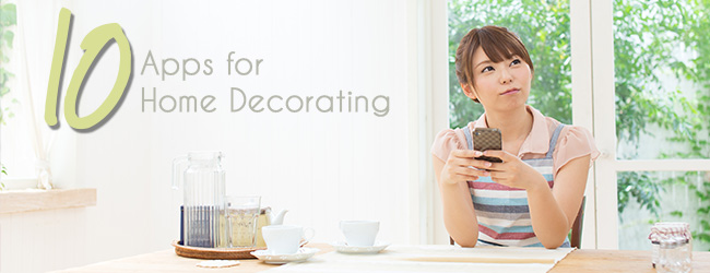Technology is a Beautiful Thing - 10 Helpful Home Decorating Apps
