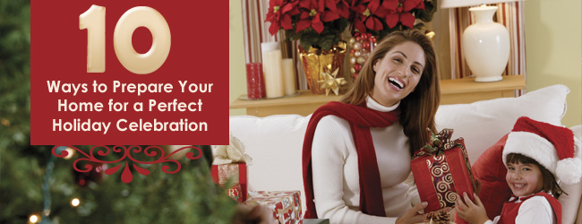 Open Your Home for the Holidays: Ways to Prepare for a Perfect Holiday Celebration