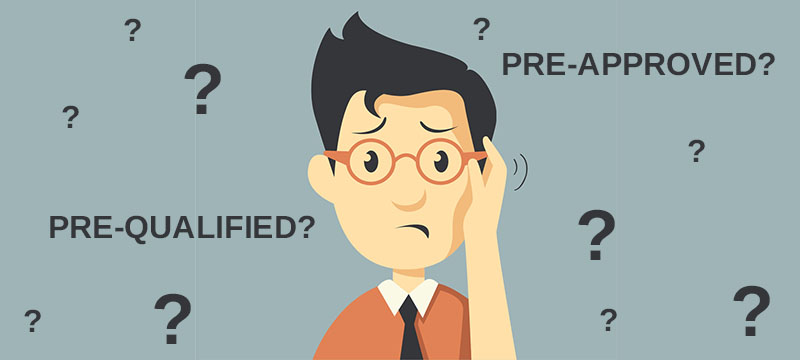 Are You Pre-Qualified? Pre-Approved? Or Just Pre-tty Confused?!