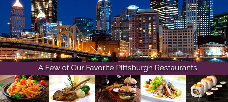 Our Favorite Restaurants in Pittsburgh
