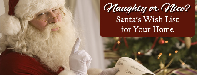 Naughty or Nice? Check Out Santa's Wish List for Your Home!