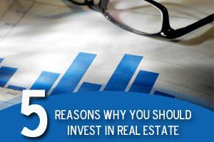 5 Reasons Why You Should Consider Investing in Real Estate