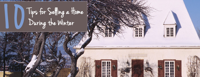 Winter Home-Selling Woes? Treat Buyers to These 10 Tips!