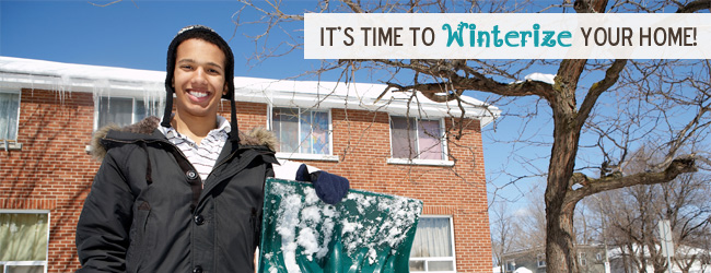 FREEZE! 'Tis the Season to Make Sure Your Home is Ready for Winter!